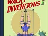Weird and Wacky Inventions