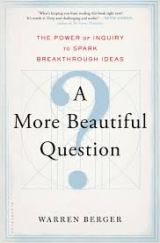 Students as Questioners 3: Ask A More BeautifulQuestion